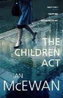 McEwan, Ian - The Children Act - 9780099599630 - 9780099599630