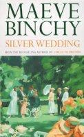 Binchy, Maeve - Silver Wedding - 9780099604303 - KEX0237489