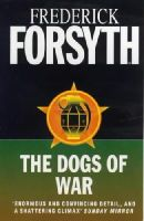 Forsyth, Frederick - The Dogs Of War - 9780099642411 - KEX0219088