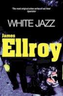 Ellroy, James - White Jazz - 9780099649403 - KTG0006376