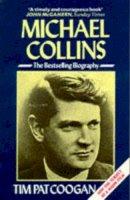 Coogan, Tim Pat - Michael Collins: A Biography - 9780099685807 - 9780099685807