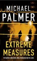Palmer, Michael - Extreme Measures - 9780099727217 - KKD0002119