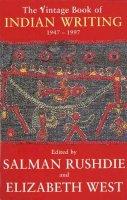 West, Elizabeth, Rushdie, Salman, Deane, Seamus - The Vintage Book of Indian Writing 1947 - 1997 - 9780099731016 - KAK0012955