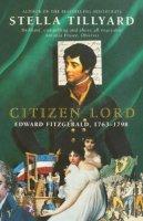 Tillyard, Stella - Citizen Lord: Edward Fitzgerald, 1763-98 - 9780099732112 - KKD0001181