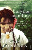 Fonseca, Isabel - Bury Me Standing - 9780099740216 - KIN0008587