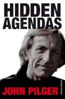 Pilger, John - Hidden Agendas. - 9780099741510 - KIN0033962