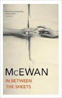 McEwan, Ian - In Between the Sheets - 9780099754718 - V9780099754718
