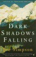 Simpson, Joe - Dark Shadows Falling - 9780099756118 - KTG0010312