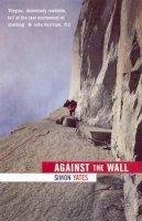 Yates, Simon - Against the Wall - 9780099766414 - V9780099766414