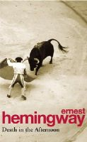 Ernest Hemingway - Death in the Afternoon - 9780099909101 - 9780099909101