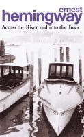 Hemingway, Ernest - Across the River and Into the Trees -  - 9780099909606