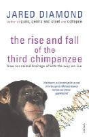 Jared M. Diamond - The Rise and Fall of the Third Chimpanzee: Evolution and Human Life - 9780099913801 - V9780099913801