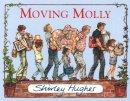 Hughes, Shirley - Moving Molly - 9780099916505 - 9780099916505