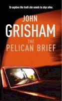 Grisham, John - The Pelican Brief - 9780099993803 - KHS1036574