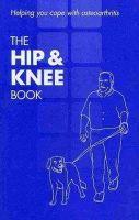 Burton, Kim - The Hip and Knee Book - 9780117067295 - V9780117067295