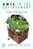 Hillel, Daniel - Soil in the Environment: Crucible of Terrestrial Life - 9780123485366 - V9780123485366