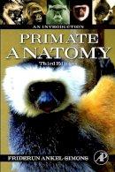 Ankel-Simons, Friderun - Primate Anatomy - 9780123725769 - V9780123725769