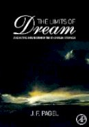 Pagel, J. F. - The Limits of Dream. A Scientific Exploration of the Mind / Brain Interface.  - 9780123742155 - V9780123742155