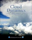 Houze  Jr., Robert A. - Cloud Dynamics, Volume 104, Second Edition (International Geophysics) - 9780123742667 - V9780123742667