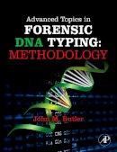 Butler, John M. - Advanced Topics in Forensic DNA Typing: Methodology - 9780123745132 - V9780123745132