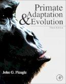 Fleagle, John G. - Primate Adaptation and Evolution - 9780123786326 - V9780123786326