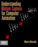 Menache, Alberto - Understanding Motion Capture for Computer Animation - 9780123814968 - V9780123814968