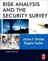 Broder, James F.; Tucker, Gene - Risk Analysis and the Security Survey - 9780123822338 - V9780123822338