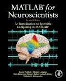 Wallisch, Pascal; Lusignan, Michael E.; Benayoun, Marc D.; Baker, Tanya I.; Dickey, Adam Seth; Hatsopoulos, Nicholas G. - MATLAB for Neuroscientists - 9780123838360 - V9780123838360