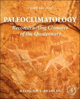 Bradley, Raymond S. - Paleoclimatology, Third Edition: Reconstructing Climates of the Quaternary - 9780123869135 - V9780123869135