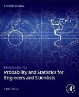 Ross, Sheldon M. - Introduction to Probability and Statistics for Engineers and Scientists, Fifth Edition - 9780123948113 - V9780123948113