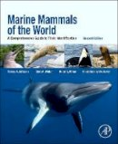 Jefferson, Thomas A., Webber, Marc A., Pitman, Robert L. - Marine Mammals of the World, Second Edition: A Comprehensive Guide to Their Identification - 9780124095427 - V9780124095427