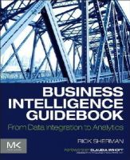 Sherman, Rick - Business Intelligence Guidebook: From Data Integration to Analytics - 9780124114616 - V9780124114616