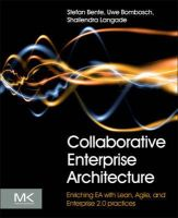 Bente, Stefan, Bombosch, Uwe, Langade, Shailendra - Collaborative Enterprise Architecture: Enriching EA with Lean, Agile, and Enterprise 2.0 practices - 9780124159341 - V9780124159341