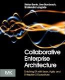 Bente, Stefan, Bombosch, Uwe, Langade, Shailendra - Collaborative Enterprise Architecture: Enriching EA with Lean, Agile, and Enterprise 2.0 practices - 9780124159341 - V9780124159341