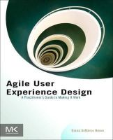 Brown, Diana - Agile User Experience Design - 9780124159532 - V9780124159532