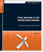 Pauli, Josh - The Basics of Web Hacking: Tools and Techniques to Attack the Web - 9780124166004 - V9780124166004