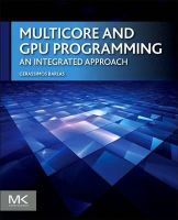 Barlas, Gerassimos - Multicore and GPU Programming: An Integrated Approach - 9780124171374 - V9780124171374