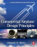 Sforza, Pasquale M - Commercial Airplane Design Principles (Elsevier Aerospace Engineering) - 9780124199538 - V9780124199538