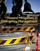 Islam, Tanveer, Ryan PhD, Jeffrey - Hazard Mitigation in Emergency Management - 9780124201347 - V9780124201347