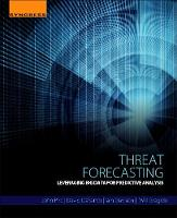 Pirc, John, DeSanto, David, Davison, Iain, Gragido, Will - Threat Forecasting: Leveraging Big Data for Predictive Analysis - 9780128000069 - V9780128000069
