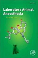 Flecknell, Paul - Laboratory Animal Anaesthesia, Fourth Edition - 9780128000366 - V9780128000366