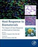 Stephen F. Badylak - Host Response to Biomaterials: The Impact of Host Response on Biomaterial Selection - 9780128001967 - V9780128001967