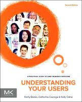 Baxter, Kathy, Courage, Catherine, Caine, Kelly - Understanding Your Users, Second Edition: A Practical Guide to User Research Methods (Interactive Technologies) - 9780128002322 - V9780128002322