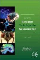 Carter, Matt, Shieh, Jennifer C. - Guide to Research Techniques in Neuroscience, Second Edition - 9780128005118 - V9780128005118