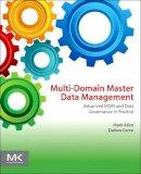 Allen, Mark, Cervo, Dalton - Multi-Domain Master Data Management: Advanced MDM and Data Governance in Practice - 9780128008355 - V9780128008355