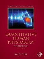 Feher Ph.D.  Cornell University, Joseph J - Quantitative Human Physiology, Second Edition: An Introduction - 9780128008836 - V9780128008836