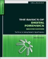 Sammons, John - The Basics of Digital Forensics, Second Edition: The Primer for Getting Started in Digital Forensics - 9780128016350 - V9780128016350