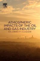 Olaguer, Eduardo P - Atmospheric Impacts of the Oil and Gas Industry - 9780128018835 - V9780128018835