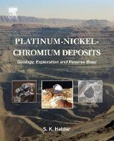 Haldar, S. K. - Platinum-Nickel-Chromium Deposits: Geology, Exploration and Reserve Base - 9780128020418 - V9780128020418