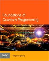 Ying, Mingsheng - Foundations of Quantum Programming - 9780128023068 - V9780128023068